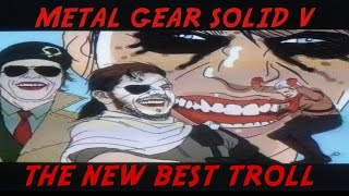 Officially the new best troll l Metal Gear Solid V : The Phantom Pain (FOB)