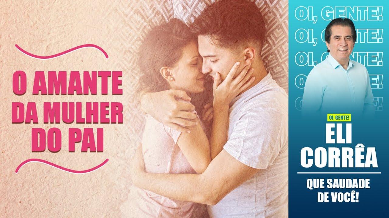 Download O amante da mulher do pai   Eli Corrêa Oficial  