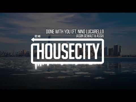 Jason Gewalt & Assix - Done With You (ft. Nino Lucarelli)