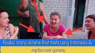 REAKSI ORANG UKRAINE LIHAT UANG INDONESIA DAN NYOBA NASI GORENG//KAMPUNG DI UKRAINE