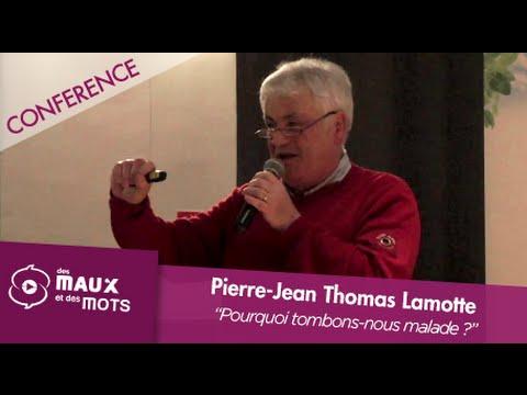 Pierre-Jean Thomas Lamotte - Pourquoi tombons-nous malade ? L'importance des symboles