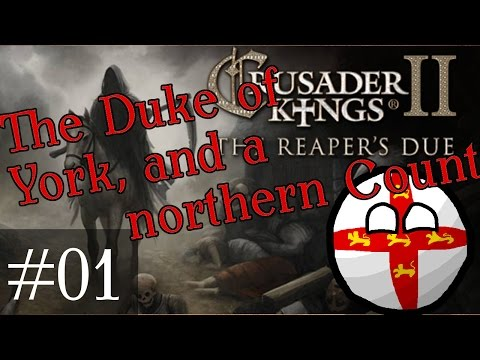 01 The Duke of York and a Northern Count, Crusader Kings 2