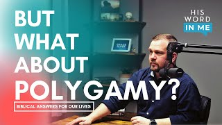 Is Polygamy OK for Christians? | His Word In Me