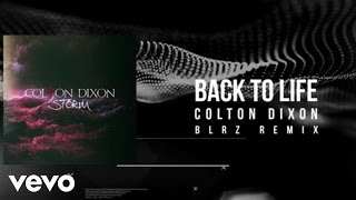 Colton Dixon - Back To Life (BLRZ Remix)