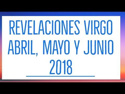 Virgo Recibes Herencia, Golpe de Suerte, Viajes,  Revelaciones Abril, Mayo, Junio 2018