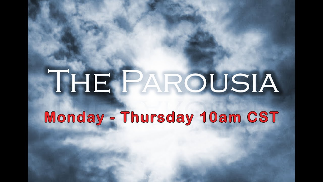 March 4, 2021 The Final Parousia Broadcast