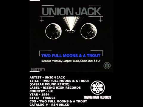 IEMN Union Jack  Two Full Moons & A Trout Caspar Pound Remix  Rising High 1994 Trance