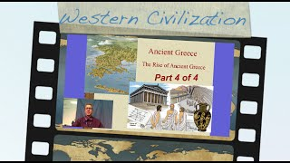 History of Western Civilization - Ancient Greece: Ch 4,  Part 4