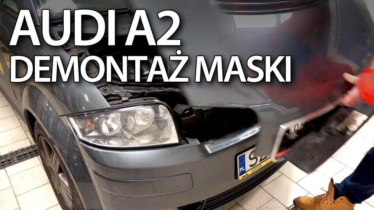 Otwieranie Demontaż Maski W Audi A2 Serwis Sam Naprawiam Youtube