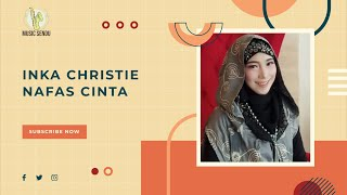 Download Lagu Inka Christie  Nafas Cinta mp3