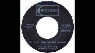 Bill Brandon And Lorraine Johnson - Let Me Be Your Full Time Groover - Raresoulie