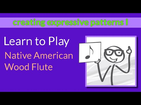 Learn to Play the Native Flute - 5th Lesson - Creating Expressive Patterns Using the Time Signature