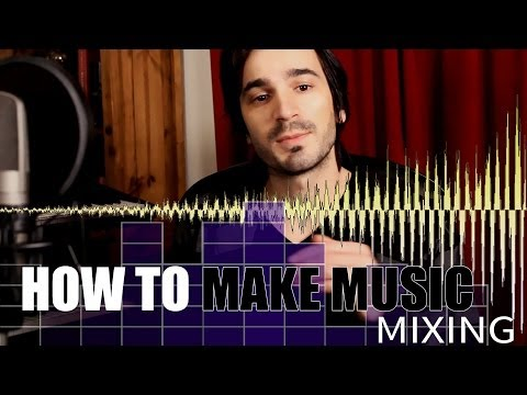 How to MIX!A mixing tutorial shows you how to mix your own music!