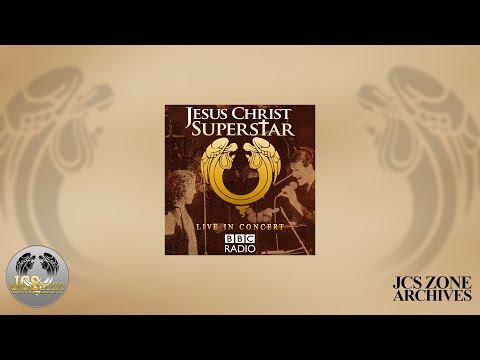 Jesus Christ Superstar: BBC Radio Live In Concert 1996 (2018 Broadcast) COMPLETE RECORDING