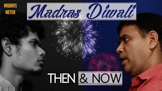 Madras Diwali | Then and Now | Madras Meter