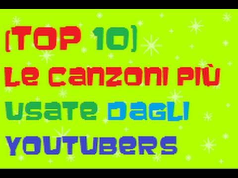LE 10 CANZONI PIù USATE DAGLI YOUTUBERS(OVVIAMENTE SENZA COPYRIGHT)