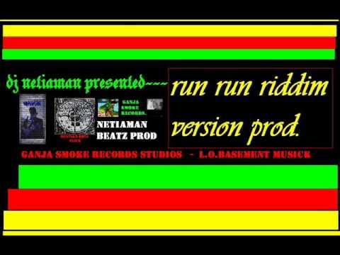 DJ NETIAMAN BEATZ ------ RUN RUN RIDDIM...
