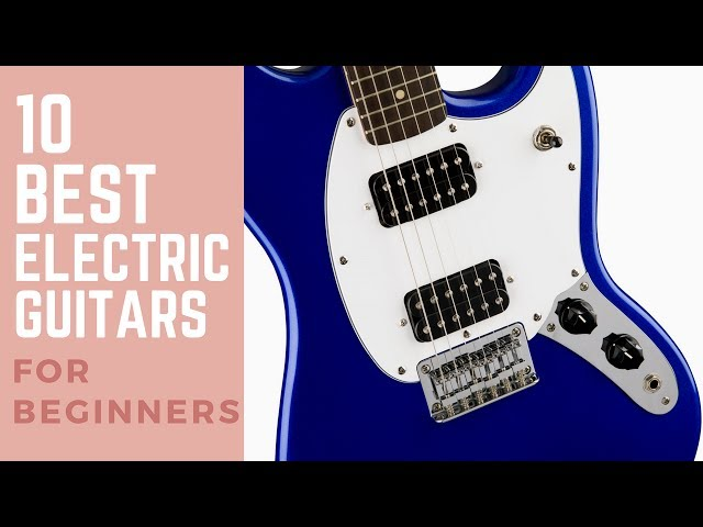 10 Best Electric Guitars for Beginners 2017