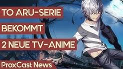 Das To Aru-Franchise wächst – 3 neue Yuru Camp△ Projekte und vieles mehr | Anime-News #72