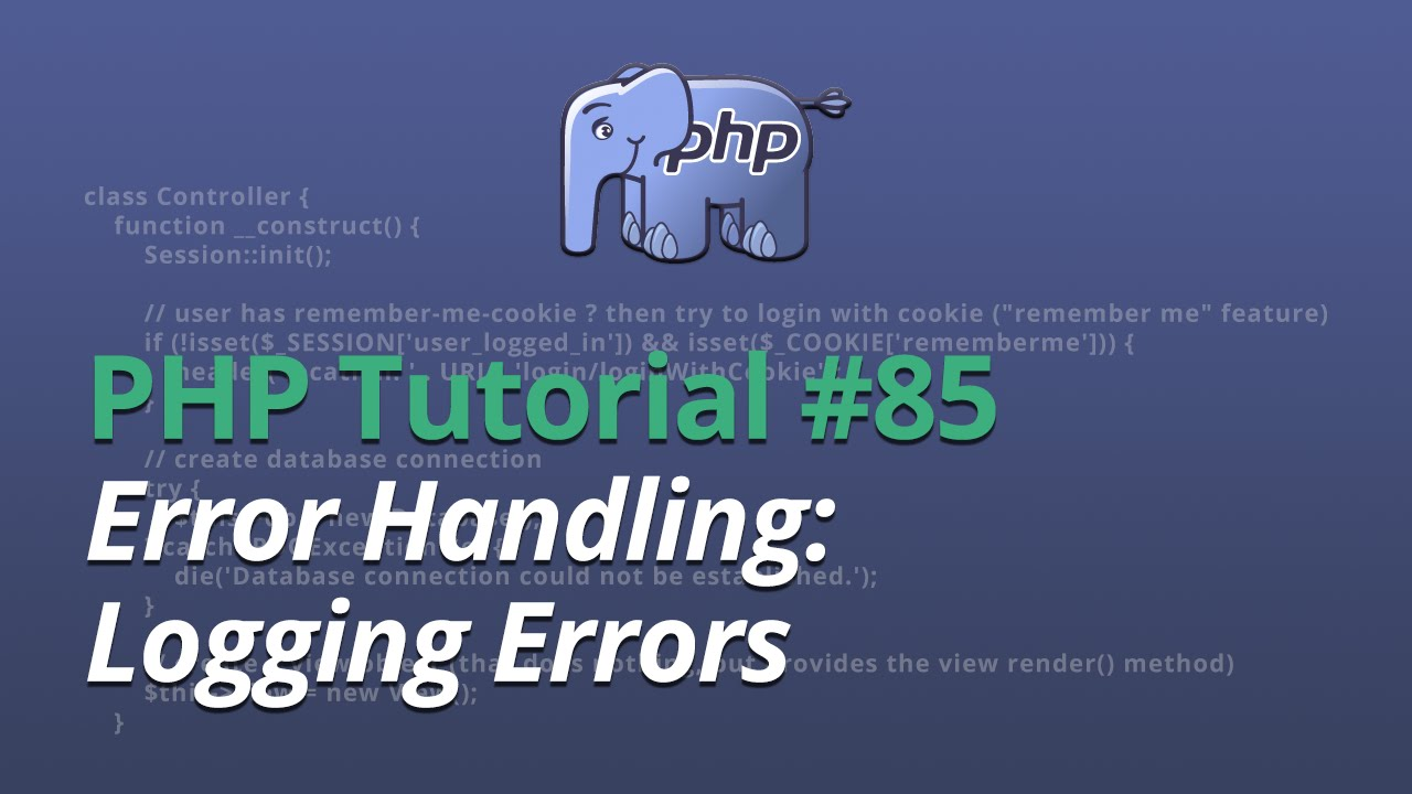 PHP Tutorial - #85 - Error Handling: Logging Errors