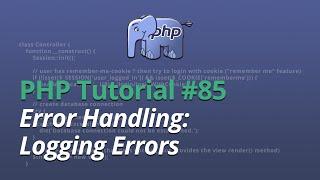 PHP Tutorial - #85 - Error Handling: Logging Errors