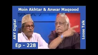 Anwar Maqsood Ko Ghusa Kar Hi Gaye :D Episode 228 - Loose Talk