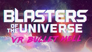 Blasters of the Universe - Oculus Touch VR Gameplay