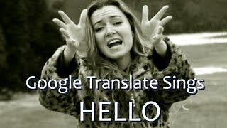Repeat youtube video Google Translate Sings: