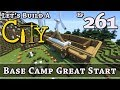 How To Build A City :: Minecraft :: Base Camp Great Start :: E261