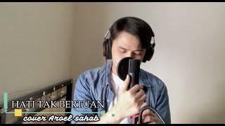 Download lagu HATI TAK BERTUAN - ROSSA (COVER BY ARUL SAHAB)