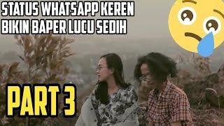 Gambar cover Kumpulan Video Status Whatsapp Keren Bikin Baper, Lucu, Sedih.  Part 3