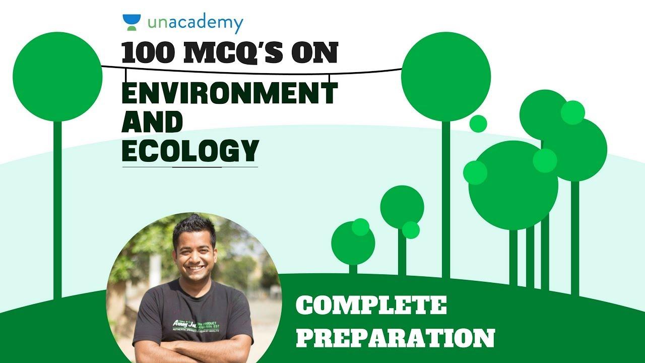 100 MCQs on Ecology and Environment for UPSC CSE/IAS exam - Complete  Preparation with Roman Saini