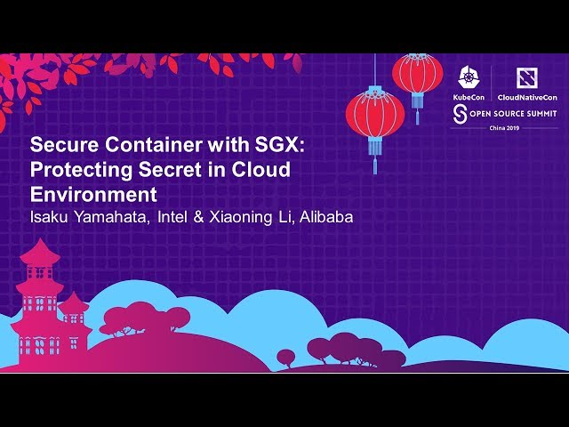 Secure Container with SGX: Protecting Secret in Cloud