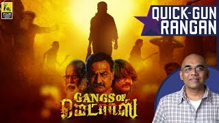 Gangs of Madras Tamil Movie Review By Baradwaj Rangan | Quick Gun Rangan