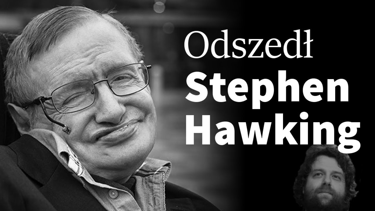 Stephen Hawking Nie Żyje – Hołd Dla Wielkiego Człowieka Fizyka i Popularyzatora Nauki – Plociuch