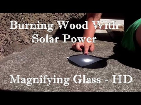 Burning Wood With Solar Power - Magnifying Glass - HD