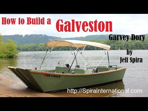 How To Build a 19' Galveston Garvey Dory
