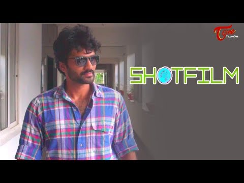 SHOTFILM | Latest Telugu Short Film 2018 | by K.V. Sai Teja | TeluguOne