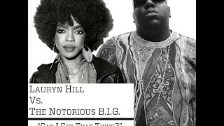 Lauryn Hill vs. The Notorious B.I.G. - Can I Get That Thing? (J. Ashar Mashup)