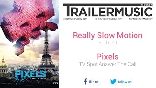 Pixels - TV Spot Answer The Call Music (Really Slow Motion - Full Cell)