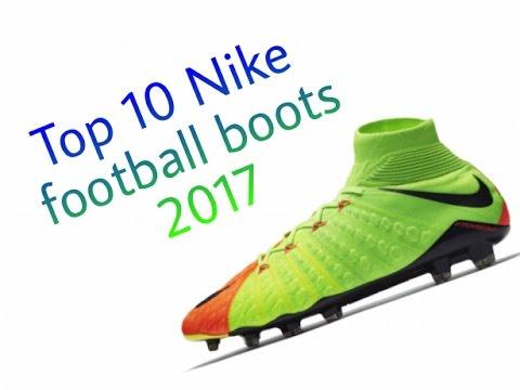 1a1609b30293 TOP 10 Nike football boots 2017!!! - YouTube