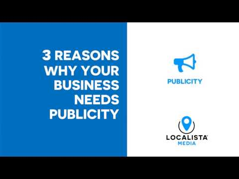 3 REASONS WHY YOUR BUSINESS NEEDS PUBLICITY