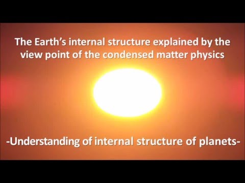 The Earth's internal structure explained by the view point of the condensed matter physics