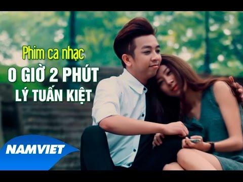Phim Ca Nhạc 0 Giờ 2 Phút  - Lý Tuấn Kiệt (HKT)