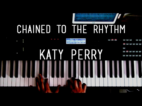 Chained to the Rhythm - Katy Perry - Piano Cover + Sheet Music