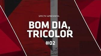 BOM DIA, TRICOLOR #02 | SPFCTV