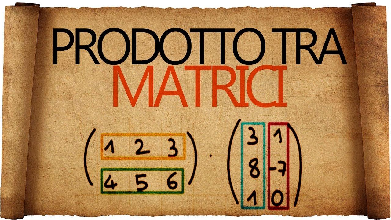 Prodotto Tra Matrici Quadrate.Prodotto Tra Matrici E Matrice Trasposta