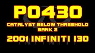 2001 infinit i30 p0430 catalyst efficiency below threshold bank 2