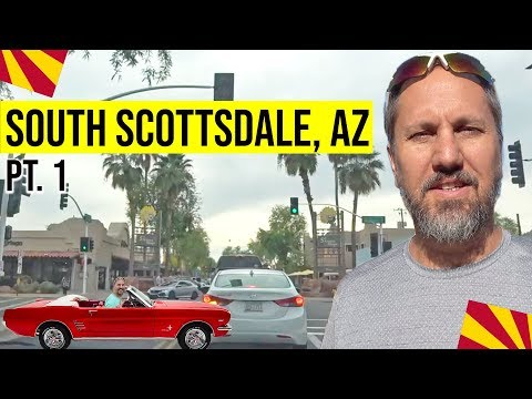South Scottsdale, Arizona Driving Tour (Pt. 1): Living In Phoenix, Arizona Suburbs