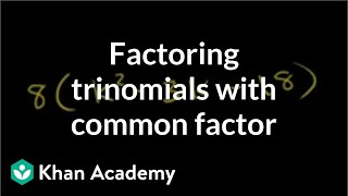 Example 1: Factoring trinomials with a common factor | Algebra II | Khan Academy